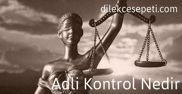 Adli Kontrol Kararının Süresi