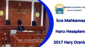 İcra Mahkemesi Harç Hesaplama İçin 2019 Harçları