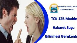 TCK 125 Madde Hakaret Suçu Detaylı Anlatım