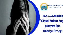 TCK 102 Madde : Cinsel Saldırı Şikayet Dilekçe Örneği