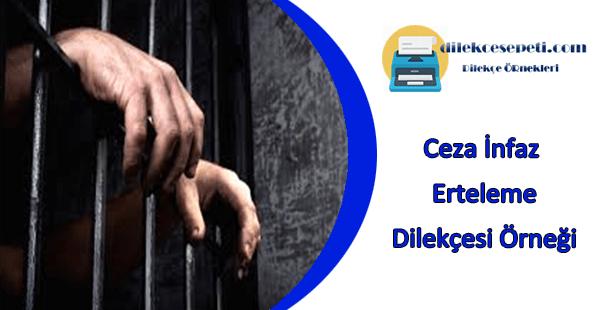 Ceza infaz erteleme dilekçesi