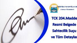 TCK 204 Madde Resmi Belgede Sahtecilik Suçu Detaylar