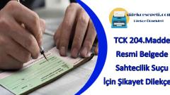 TCK 204 Madde Resmi Belgede Sahtecilik Suçu Dilekçe Örneği