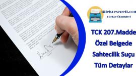 TCK 207 Madde : Özel Belgede Sahtecilik Suçu Tüm Detaylar