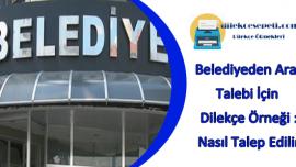 Belediyeden Araç Talebi İçin Dilekçe Örneği : Nasıl Araç Talep Edilir