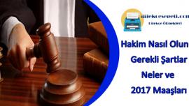 Hakim Nasıl Olunur Gerekli Şartlar Nelerdir ve Maaşları 2019