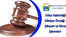 İnfaz Hakimliğine Dilekçe Örneği : Şikayet ve İtiraz İşlemleri