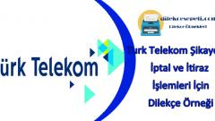 Türk Telekom Dilekçe Örneği Şikayet, İtiraz ve İptal İşlemleri İçin
