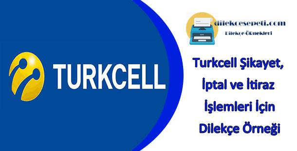 Turkcell Dilekçe örneği şikayet Itiraz Ve Iptal Işlemleri Için