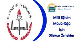 Milli Eğitim Müdürlüğü İçin Dilekçe Örneği : Şikayet ve Talep Dilekçeleri