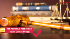 Adli Kontrol Kararın Kaldırılması Talebi Dilekçe Örneği
