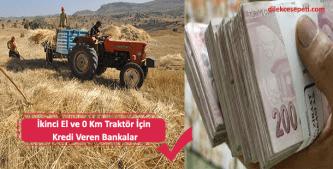 sıfır ve ikinci el traktör için hangi bankalar kredi veriyor