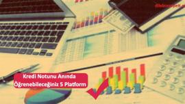 Kredi Notunu Anında Öğrenebileceğiniz 5 Platform