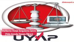 Mahkeme Dosya Sorgulama İşlemi (Tıkla Anında Davanı Öğren)