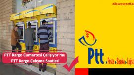 PTT Kargo Cumartesi Çalışıyor mu PTT Kargo Çalışma Saatleri