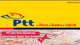 PTT den Para Gönderme İşlemi Nasıl Yapılır Kısa Anlatım