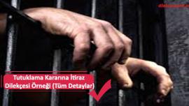 Tutuklama Kararına İtiraz Dilekçesi Örneği (Tüm Detaylar)