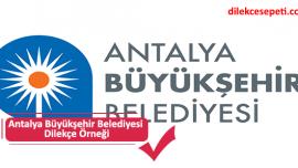 Antalya Büyükşehir Belediyesi Dilekçe Örneği İletişim
