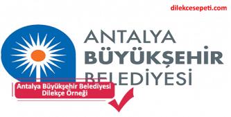Antalya Büyükşehir Belediyesi Şikayet ve Talep dilekçesi