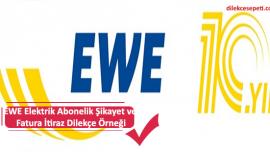 EWE Elektrik Abonelik Şikayet ve Fatura İtiraz Dilekçe Örneği