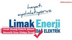 Limak Uludağ Elektrik Şikayet Abonelik İtiraz Dilekçe Örneği