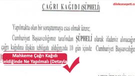 Mahkeme Çağrı Kağıdı Geldiğinde Ne Yapılmalı (Detaylar)