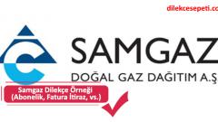 Samgaz (Samsun Gaz) Dilekçe Örneği (Abonelik, Fatura İtiraz, vs.)