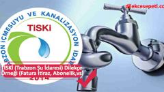 TİSKİ (Trabzon Su) Abonelik, Fatura İtiraz Dilekçe Örneği