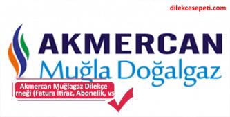 Muğlagaz Akmercan fatura itiraz dilekçesi örneği