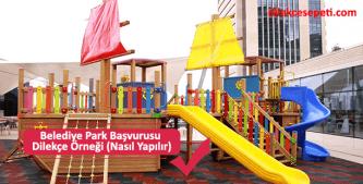 Belediyeye yapılacak park başvuru örnek dilekçesi