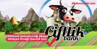 çiftlik bank dolandırıcılık ile ilgili şikayet dilekçe örneği