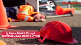 İş Kazası Maddi Manevi Tazminat Davası Dilekçe Örneği
