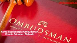 Kamu Başdenetçisi Ombudsman Kimdir Görevleri Nelerdir