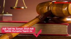 Adli Tatil Ne Zaman 2019 Adli Tatilde Duruşma Yapılır mı