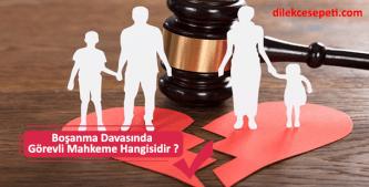 Boşanma davasına hangi mahkeme bakar