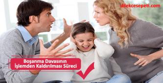 Boşanma davasının işlemden kaldırılması