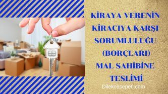 Kiraciya Karsi Sorumlulugu (Borclari) Mal Sahibine Teslimi